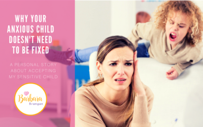 Why your anxious child doesn't need to be fixed…